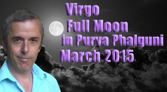 Virgo Full Moon in Purva Phalguni