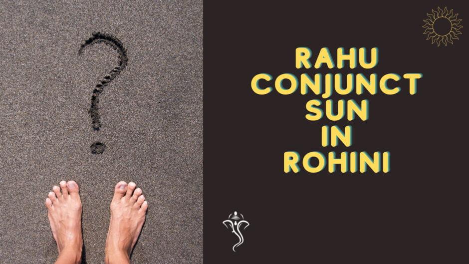 Rahu Conjuncts Sun