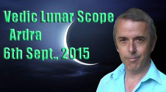 Vedic Lunar Scope Video - Ardra 6th September, 2015