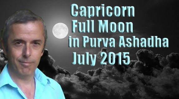 Capricorn Full Moon in Purva Ashadha July 2015