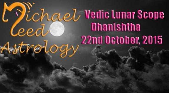 Vedic Lunar Scope Video - Dhanishtha 22nd October, 2015