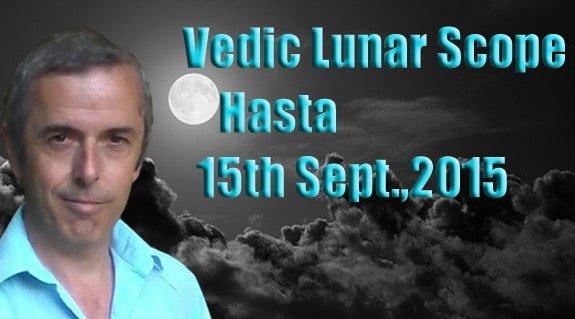 Vedic Lunar Scope Video - Hasta 14th September, 2015