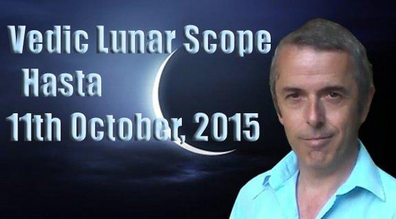 Vedic Lunar Scope Video - Hasta 11th October, 2015