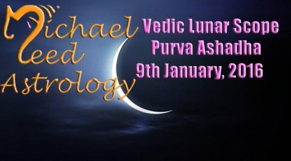 Vedic Lunar Scope Video - Purva Ashadha 9th January, 2016