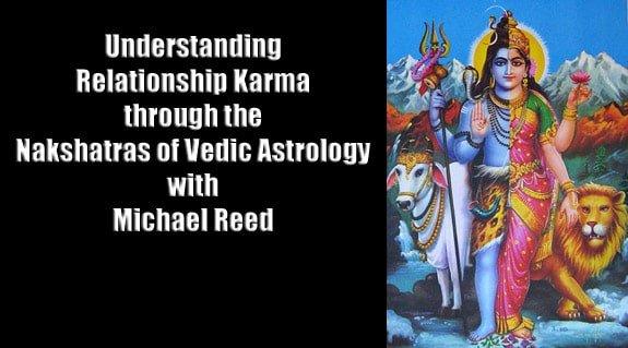 Understanding Relationship Karma through the Nakshatras of Vedic Astrology