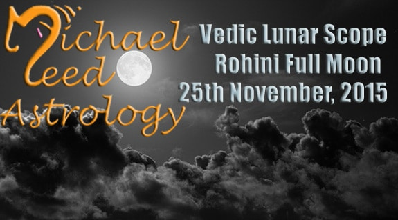 Vedic Lunar Scope Video - Gemini Full Moon in Rohini 25th November, 2015