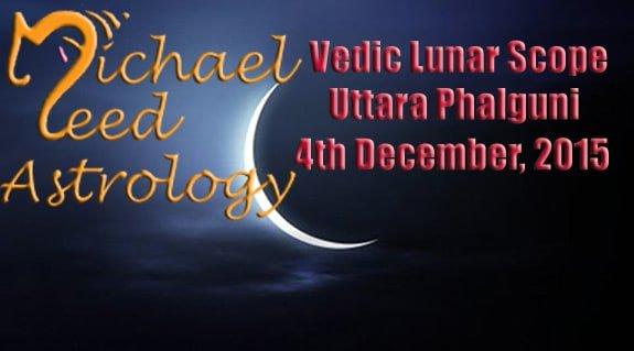 Vedic Lunar Scope Video - Uttara Phalguni 4th December, 2015